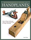 ISBN 9781565234536 product image for Woodworker's Guide to Handplanes: How to Choose, Set Up, and Master the Most Use | upcitemdb.com