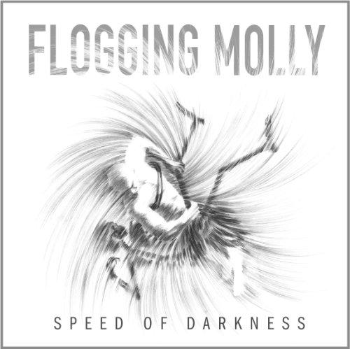 Flogging Molly - Speed Of Darkness - Zortam Music