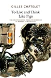 To Live and Think Like Pigs: The Incitement of Envy and Boredom in Market Democracies