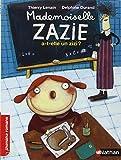 img - for Mademoiselle Zazie : Mademoiselle Zazie a-t-elle un zizi ? book / textbook / text book