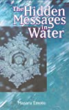 The Hidden Messages in Water (1582701148) by Emoto, Masaru