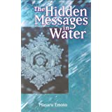 The Hidden Messages in Water ~ Masaru Emoto