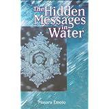 The Hidden Messages in Water ~ Masaru Emoto