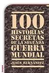 100 historias secretas de la Segunda...