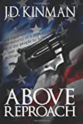 Above Reproach: J.D. Kinman: 9781475223316: Amazon.com: Books