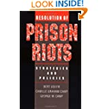 Resolution of Prison Riots: Strategies and Policies