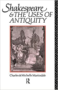 shakespeare and the uses of antiquity an introductory essay Erotic suffering in shakespeare and sidney a central theme in elizabethan shakespeare and the uses of antiquity an introductory essay martindale, charles.