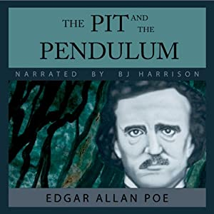 The Pit and the Pendulum | [Edgar Allan Poe]