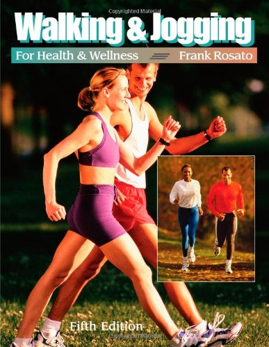 Walking and Jogging for Health and Wellness (Wadsworth...