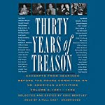 Thirty Years of Treason, Vol. 2: Excerpts from Hearings Before the House Committee on Un-American Activities, 1951 - 1952 | Eric Bentley (editor and compiler)