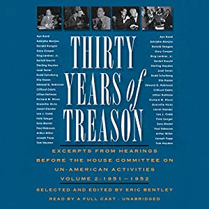 Thirty Years of Treason, Vol. 2: Excerpts from Hearings Before the House Committee on Un-American Activities, 1951 - 1952 | [Eric Bentley (editor and compiler)]
