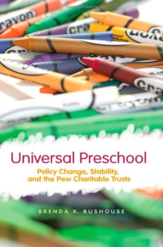 Universal Preschool: Policy Change, Stability, And The Pew Charitable Trusts (Suny Series In Public Policy) front-810992