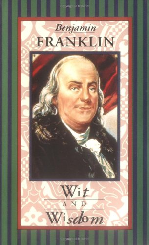 Benjamin Franklin Wit and Wisdom (Americana Pocket Gift Editions), Benjamin Franklin