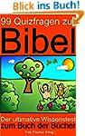 99 Quizfragen zur Bibel: Der ultimati...
