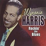 echange, troc Wynonie Harris - Rockin' The Blues