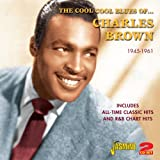 The Cool Cool Blues Of Charles Brown - All-Time Classic Hits And R&B Chart Hits 1945-61 [ORIGINAL RECORDINGS REMASTERED] 2CD SET