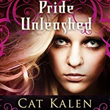 Pride Unleashed (       UNABRIDGED) by Cat Kalen Narrated by Chelsea Spack
