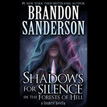 Shadows for Silence in the Forest of Hell: A Cosmere Novella (       UNABRIDGED) by Brandon Sanderson Narrated by Kate Reading