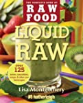 Liquid Raw: Over 125 Juices, Smoothie...