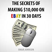 The Secrets of Making $10,000 on eBay in 30 Days | [Omar Johnson]