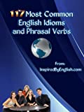 117 Most Common English Idioms and Phrasal Verbs (Inspired By English)