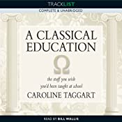A Classical Education: The Stuff You Wish You'd been Taught at School | [Caroline Taggart]
