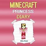 A Minecraft Princess Diary | Billy Miner