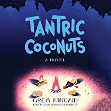 Tantric Coconuts (       UNABRIDGED) by Greg Kincaid Narrated by Adam Verner