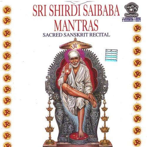 Sri Shirdi Saibaba Mantras by Prof.Thiagarajan & Sanskrit Scholars Devotional Album MP3 Songs