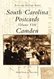 img - for South Carolina Postcards, Vol. VIII: Camden (SC) (Postcard History Series) Paperback March 25, 2003 book / textbook / text book
