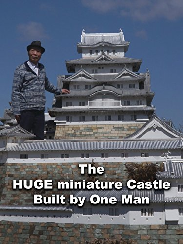 Clip: The Huge Miniature Castle Built by One Man