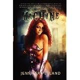 Machine ~ Jennifer Pelland