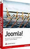 Joomla! - Die Schritt-für-Schritt-Anleitung zur eigenen Joomla!-Website (Open Source Library)