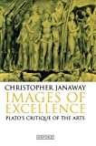 Images of Excellence: Plato's Critique of the Arts (0198237928) by Janaway, Christopher