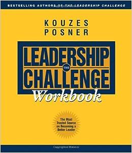 The Leadership Challenge Workbook: James M. Kouzes, Barry