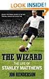 The Wizard: The Life of Stanley Matthews