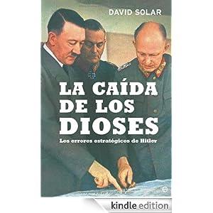 Caida de los dioses, la (Spanish Edition) D. Solar
