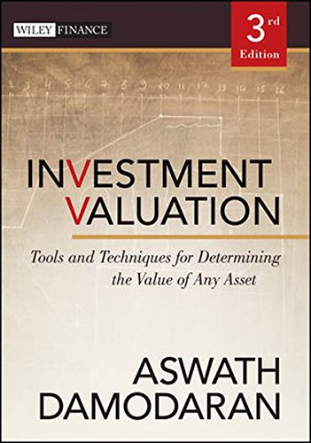 Investment Valuation: Tools and Techniques for Determining the Value of Any Asset (Wiley Finance Series)