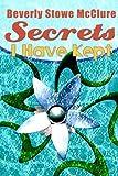 Secrets I Have Kept