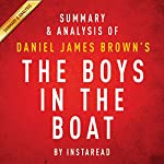 Summary & Analysis of Daniel James Brown's The Boys in the Boat: Nine Americans and Their Epic Quest for Gold at the 1936 Berlin Olympics    Instaread