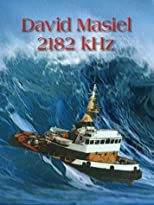 2182 kHz by Masiel, David published by Thorndike Press Hardcover
