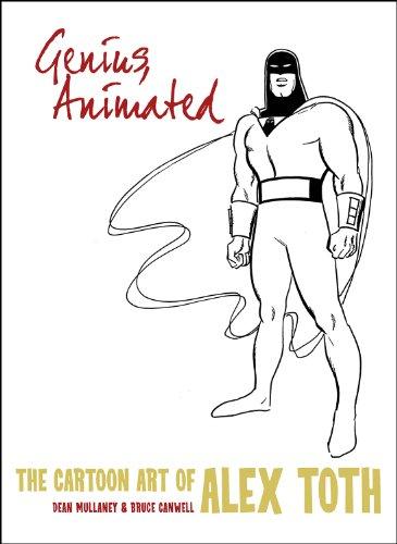 Genius, Animated: The Cartoon Art of Alex Toth