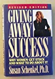 img - for Giving Away Success: Why Women Get Stuck and What to Do About It (Revised Edition) book / textbook / text book