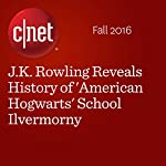 J.K. Rowling Reveals History of 'American Hogwarts' School Ilvermorny   Bonnie Burton