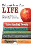 Education for Life: Preparing Children to Meet Today's Challenges [Paperback]