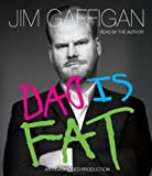 by Gaffigan, Jim Dad Is Fat (2013) Audio CD