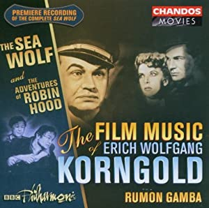 The Film Music Of Erich Korngold Sea Wolfrobin Hood by Chandos