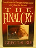 The Final Cry (0890815992) by Laurie, Greg