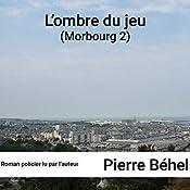 L'ombre du jeu (Morbourg 2) | Pierre Béhel