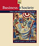 Business and Society: Ethics and Stakeholder Management (with InfoTrac)